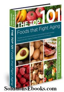The TOP 101 Foods that FIGHT Aging book Mike Geary Catherine Ebeling