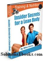 Training and Nutrition Insider Secrets for a Lean-Body ebook pdf - by Mike Geary